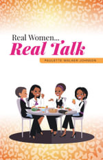 Real Women...Real Talk - Paulette Walker Johnson