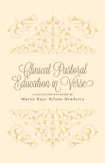 Clinical Pastoral Education in Verse - Marva Kaye Nilson-Newberry