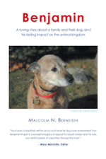 Benjamin - A loving story about a family and their dog and his lasting impact on the animal kingdom - Malcolm N. Bernstein