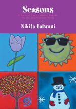 Seasons - A Book of Poetry About Sweets, Treats, and Random Feats - Nikita Lalwani