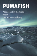 Pumafish - Abandoned in the Arctic - Leif Anders Runaberg