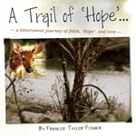 A Trail of 'Hope' ... a bittersweet journey of faith, 'Hope', and love ... - Frankie Taylor Fisher