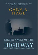 Fallen Angel of the Highway - Gary a Hage