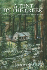 A Tent by the Creek - A Real Life Once Upon a Time Story - Jean Werly