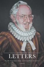 Letters to His Children from an Uncommon Attorney - A Memoir - David Roberts