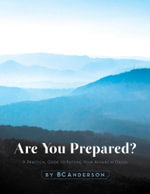 Are You Prepared - A Practical Guide to Putting Your Affairs in Order - Bc Anderson