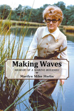 Making Waves - Memoir of a Marine Botanist - Marilyn Miler Harlin
