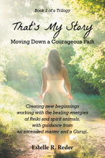 That's My Story - Moving Down a Courageous Path : Book 2 of a Trilogy - Estelle R. Reder