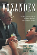 Vozandes - Building a Community of Believers, Healers, Educators, and Leaders - Roger D. Reimer