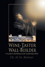 From Wine-Taster to Wall-Builder - Al M. Reimer