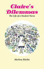 Claire's Dilemmas - The Life of a Student Nurse - Marlene Ritchie