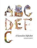 A Surrealist Alphabet - Leonard Brett