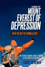 Climbing the Mount Everest of Depression With The Help of Strong Cleats - One person's ongoing journey through the crevasses of depression - Laurie Jueneman