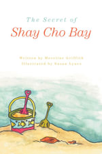 The Secret of Shay Cho Bay - Mereline Griffith