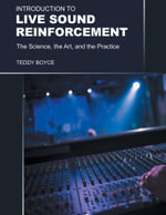 Introduction to Live Sound Reinforcement - The Science, the Art, and the Practice - Teddy Boyce