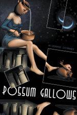 Possum Gallows - M. Dennis Downey