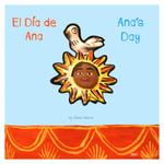 Ana's Day - Eileen Wasow