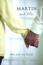 Martin and Me. - My Life on Hold - Anne Louise Larpnel