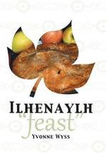 Ilhenaylh - Feast - Yvonne Wyss