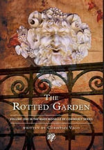 The Rotted Garden - Volume One - Christian Vago
