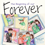 The Beginning of Our Forever - Alisa Rae Faber