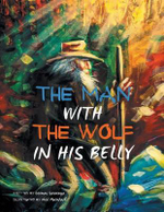 The Man with the Wolf in His Belly - German Saravanja