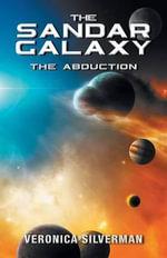 The Sandar Galaxy - The Abduction - Veronica Silverman