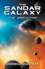 The Sandar Galaxy - The Abduction - Veronica Silverman