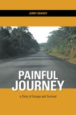 Painful Journey - a Story of Escape and Survival - Jerry Gbardy