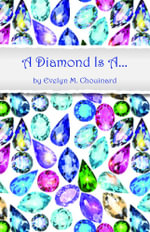 A Diamond Is a ... - Evelyn M. Chouinard