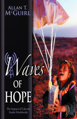 Waves of Hope - The Impact of Galcom Radio Worldwide - Allan T. McGuirl