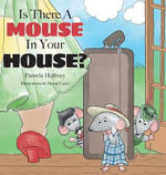 Is There a Mouse in Your House? - Pamela Hallisey