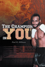 The Champion in You - Paul R. Hillman