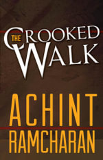 The Crooked Walk - Achint Ramcharan