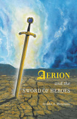 Aerion and the Sword of Heroes - John A. Mortenson