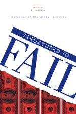 Structured to Fail - Implosion of the global economy - William A. MacPhee