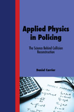 Applied Physics in Policing - The Science Behind Collision Reconstruction - Daniel Carrier