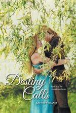 Destiny Calls - Kathryn Heaney