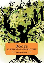 Roots as Strong as a Mango Tree - Sandra Hardy