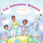 I'm Awesome Because - Ipsita Paul