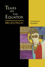 Tears On The Equator - Muzungu - Gerasimos I. Kambites