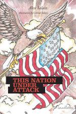 This Nation under Attack - Alex Salaiz