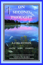On Second Thought : A Collection - Faith Hope Charity - Vernon Bobo