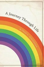 A Journey Through Life - Fred S Hirsekorn