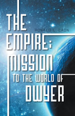 The Empire : Mission to the world of Dwyer - Ronald L. Cain
