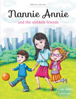 Nannie Annie and the Unlikely Friends - Annie Soltis Robertson