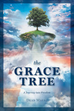 The Grace Tree : A Journey into Freedom - Dean Maerz