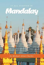 It All Started in Mandalay - Michael Allan Charles