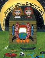 The Adventures of Rocket Boy and Gadget Girl - Rocket Ship Space Adventure - Gregory Winn