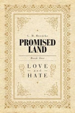 Promised Land : Love and Hate - G D Benneke
